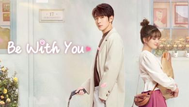 ซีรี่ย์จีน Be With You (2020) ละลายรักนายมาดนิ่ง ซับไทย Ep.1-15