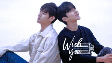 ซีรี่ย์วาย WISH YOU Your Melody From My Heart (2020) ซับไทย Ep.1-8 (จบ)